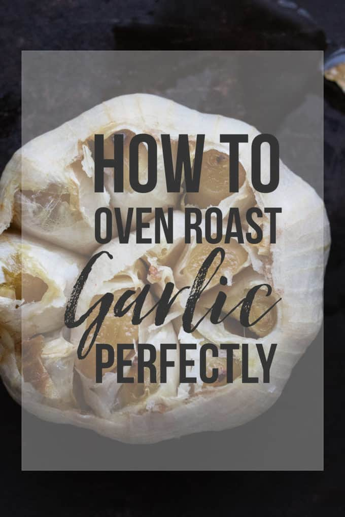 How To Oven Roast Garlic Perfectly